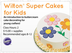 Super Cakes For Kids Wilton Cake Decorating Classes At
